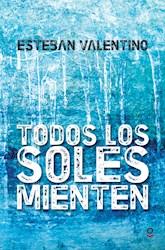 Libro Todos Los Soles Mienten
