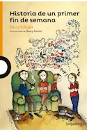 Papel HISTORIA DE UN PRIMER FIN DE SEMANA (SERIE NARANJA) (+10 AÑOS) (NOVELA) (RUSTICA)