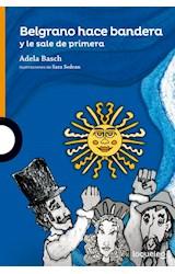 Papel BELGRANO HACE BANDERA Y LE SALE DE PRIMERA (SERIE NARANJA) (+10 AÑOS)