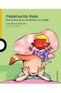Papel CAPERUCITA ROJA TAL COMO SE LO CONTARON A JORGE (SERIE AMARILLA) (6 AÑOS) (RUSTICA)