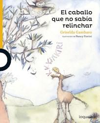 Libro El Caballo Que No Sabia Relinchar