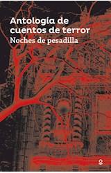 Papel NOCHES DE PESADILLA ANTOLOGIA DE CUENTOS DE TERROR (SERIE ROJA)