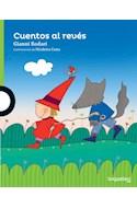 Papel CUENTOS AL REVES (SERIE VERDE) (COLECCION CUENTOS EN VERSO) (+ 5 AÑOS)