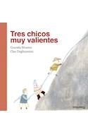 Papel TRES CHICOS MUY VALIENTES (COLECCION PEQUEÑAS HISTORIAS)