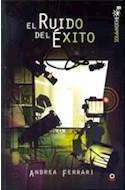 Papel RUIDO DEL EXITO (COLECCION SOL DE NOCHE) (RUSTICA)