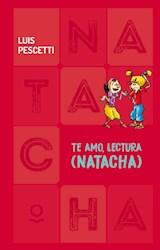 Libro Te Amo  Lectura ( Natacha )
