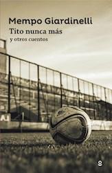 Libro Tito Nunca Mas Y Otros Cuentos