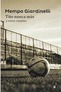 Papel TITO NUNCA MAS Y OTROS CUENTOS (SERIE ROJA) (+ 14 AÑOS) (RUSTICA)