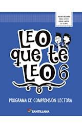 Papel LEO QUE TE LEO 6 PROGRAMA DE COMPRENSION LECTORA SANTILLANA (NOVEDAD 2018)