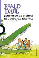 Libro Que Asco De Bichos ! El Cocodrilo Enorme