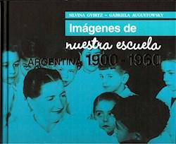 Papel Imagenes De Nuestra Escuela Argentina 1900-1960