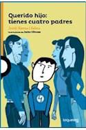 Papel QUERIDO HIJO TIENES CUATRO PADRES (SERIE NARANJA) (NOVELA) (+10 AÑOS) (RUSTICA)