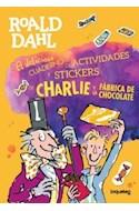 Papel DELICIOSO CUADERNO DE ACTIVIDADES Y STICKERS DE CHARLIE Y LA FABRICA DE CHOCOLATE (ILUSTRADO)