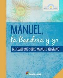 Libro Manuel , La Bandera Y Yo