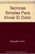 Papel TECNICAS SIMPLES PARA ALIVIAR EL DOLOR (GUIAS PRACTICAS PLANETA)