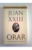 Papel ORAR SU PENSAMIENTO ESPIRITUAL (TESTIMONIO) (JUAN XXIII)
