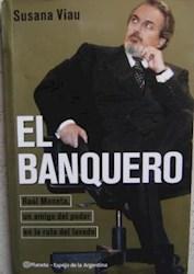 Papel Banquero, El Raul Moneta Un Amigo Del P. Of.