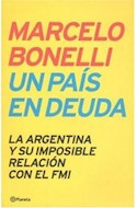 Papel UN PAIS EN DEUDA LA ARGENTINA Y SU IMPOSIBLE RELACION C