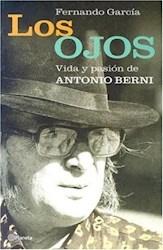 Papel Ojos, Los Vida Y Pasion De Antonio Berni