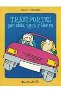 Papel TRANSPORTES POR CIELO AGUA Y TIERRA (CALCA Y COLOREA)