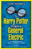 Papel SI HARRY POTTER DIRIGIERA GENERAL ELECTRIC EL SABER DEL