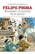 Papel BOUCHARD EL CORSARIO DE LA PATRIA (COLECCION LA HISTORIETA ARGENTINA TOMO 1) (RUSTICA)