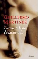 Papel MUERTE LENTA DE LUCIANA B (AUTORES ESPAÑOLES E IBEROAMERICANOS) (RUSTICA)