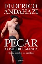 Libro 1. Pecar Como Dios Manda  Historia Sexual De Los Argentinos