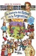 Papel GRIK TE CUENTA LA HISTORIA DEL FUTBOL EN LA ARGENTINA