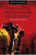 Papel HISTORIA DE UN MUERTO CONTADA POR EL MISMO (CLASICOS DEL TERROR) (RUSTICA)