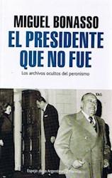 Libro El Presidente Que No Fue