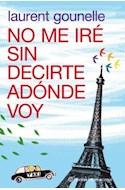 Papel NO ME IRE SIN DECIRTE A DONDE VOY (PLANETA INTERNACIONAL)