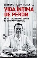 Papel VIDA INTIMA DE PERON LA HISTORIA PRIVADA SEGUN SU BIOGRAFO PERSONAL