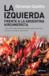 Libro La Izquierda Frente A La Argentina Kirchnerista