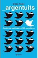 Papel ARGENTUITS PASIONES POLITICAS EN 140 CARACTERES (RUSTICA)
