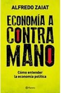 Papel ECONOMIA A CONTRA MANO COMO ENTENDER LA  ECONOMIA  POLITICA (RUSTICO)