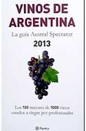 Papel VINOS DE ARGENTINA LA GUIA AUSTRAL SPECTATOR 2013 LOS 100 MEJORES DE 1000 VINOS CATADOS A