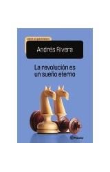Papel REVOLUCION ES UN SUEÑO ETERNO (EDICION CON GUIA DE LECTURA) (BOLSILLO) (RUSTICA)