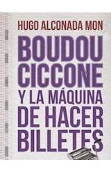 Papel BOUDOU CICCONE Y LA MAQUINA DE HACER BILLETES (ESPEJO DE LA ARGENTINA)