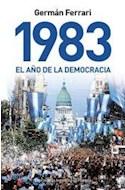Papel 1983 EL AÑO DE LA DEMOCRACIA (ESPEJO DE LA ARGENTINA)(RUSTICA)