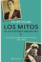 Papel MITOS DE LA HISTORIA ARGENTINA 5 (DEL DERROCAMIENTO DE PERON