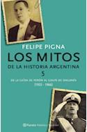 Papel MITOS DE LA HISTORIA ARGENTINA 5 DEL DERROCAMIENTO DE PERON AL GOLPE DE ONGANIA (1955-1966) (RUST.)