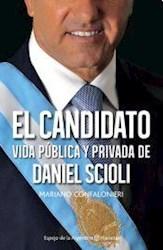 Papel Candidato, El - Vida Publica Y Privada De Daniel Scioli
