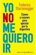 Papel YO NO ME QUIERO IR CLAVES Y RAZONES PARA APOSTAR POR LA  ARGENTINA