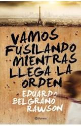 Papel VAMOS FUSILANDO MIENTRAS LLEGA LA ORDEN
