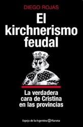 Papel Kirchnerismo Feudal, El