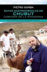 Libro Rutas Gastronomicas De Chubut