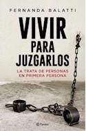 Papel VIVIR PARA JUZGARLOS LA TRATA DE PERSONAS EN PRIMERA PERSONA