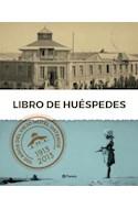 Papel LIBRO DE HUESPEDES 100 AÑOS DEL VIEJO HOTEL OSTENDE (RUSTICA)
