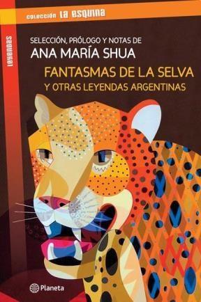 Papel Fantasma En La Selva Y Otras Leyendas Argentinas. Colección La Esquina